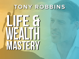 Tony Robbins - Life & Wealth Mastery Event